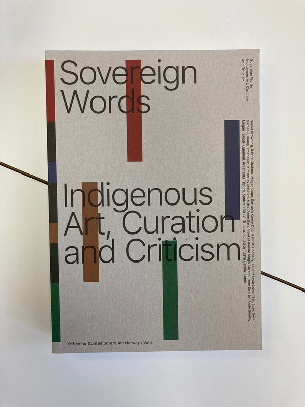 Sovereign Words: Indigenous Art, Curation And Criticism