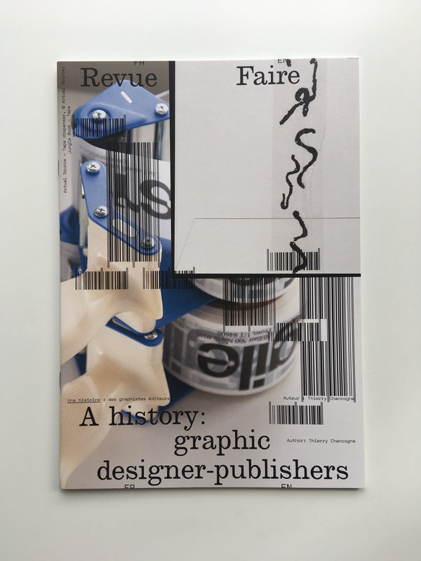 Revue Faire no.19: A history: graphic designer-publishers.