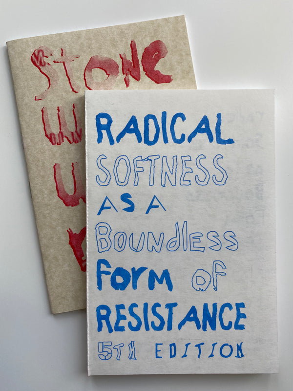 Radical Softness as a Boundless Form of Resistance (5th ed.)