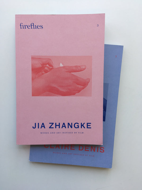 Fireflies Issue 3: Claire Denis / Jia Zhangke