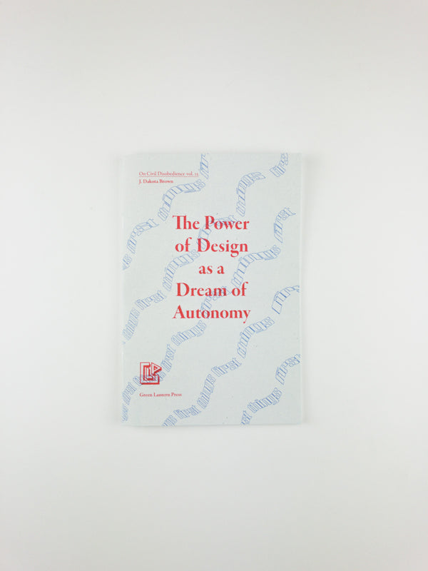 The Power of Design as a Dream of Autonomy