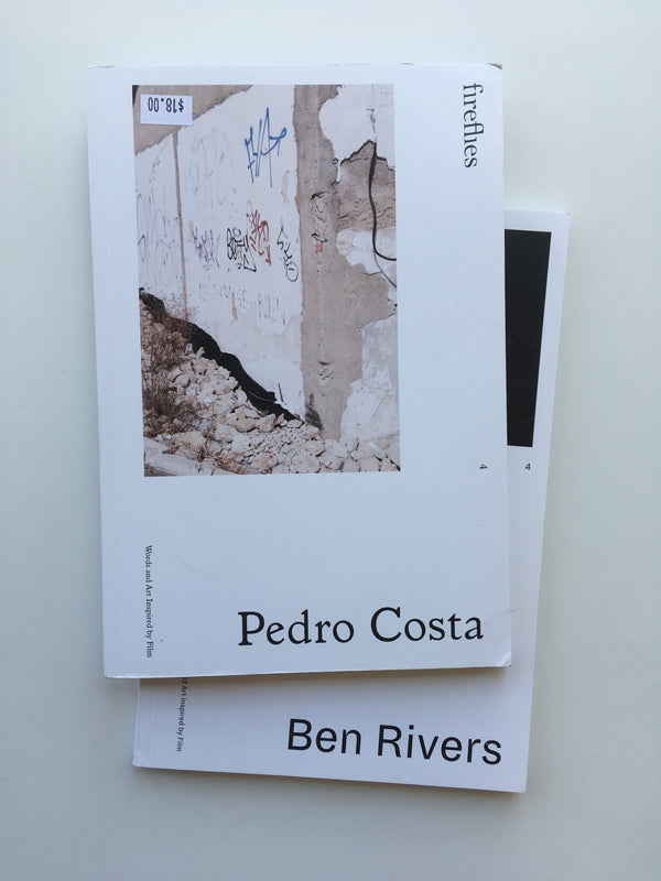 Fireflies Issue 4: Pedro Costa / Ben Rivers