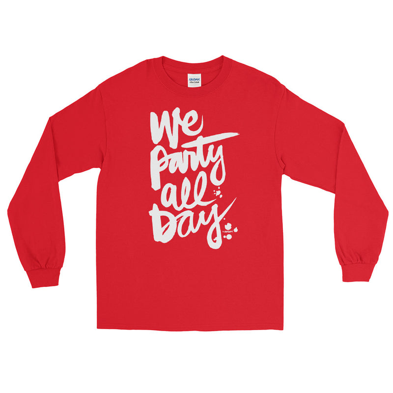 We Party All Day | Men's Long Sleeve Shirt