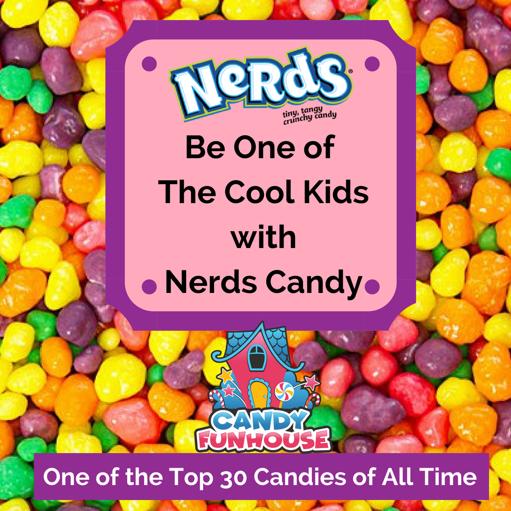 Be One of the Cool Kids with Nerds Candy