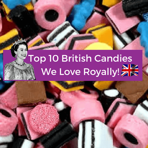 Top 10 British Candies We Love Royally