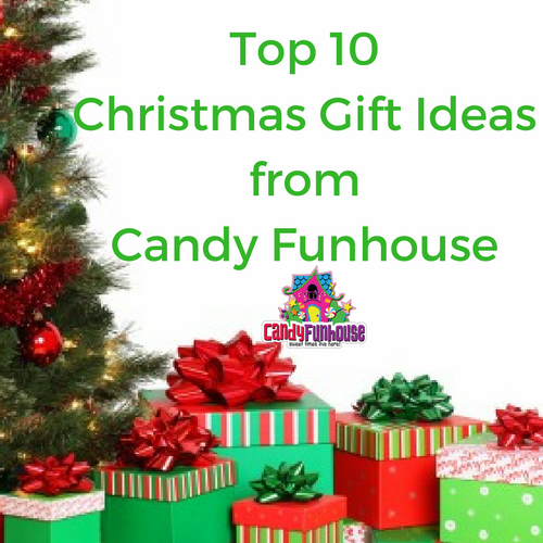 Top 10 Christmas Gift Ideas from Candy Funhouse