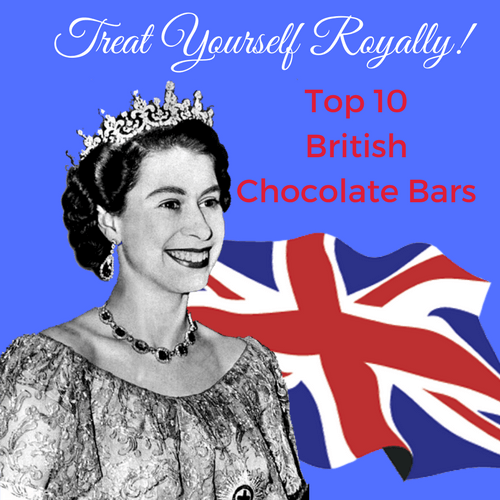 Treat Yourself Royally-Top 10 British Chocolate Bars
