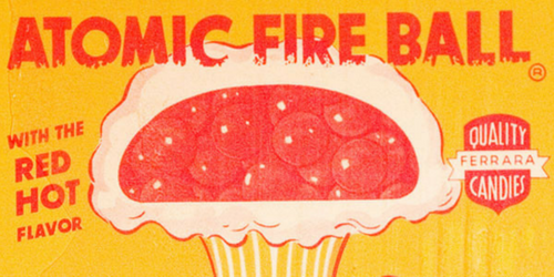 Atomic Fireball Candies are Hot!