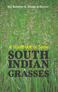 A HANDBOOK OF SOME SOUTH INDIAN GRASSES