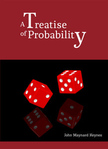 A TREATISE OF PROBABILITY