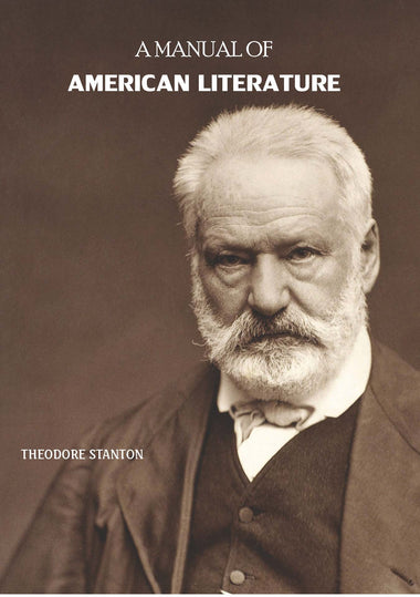 A MANUAL OF AMERICAN LITERATURE