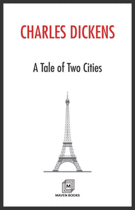 A Tale of Two Cities A STORY OF THE FRENCH REVOLUTION