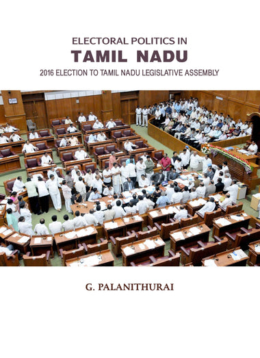 ELECTORAL POLITICS IN TAMIL NADU 2016 Election To Tamil Nadu Legislative Assembly