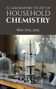 A LABORATORY STUDY OF HOUSEHOLD CHEMISTRY