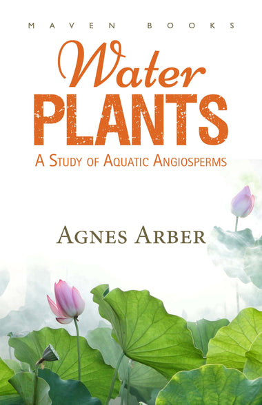 WATER PLANTS A Study of Aquatic Angiosperms