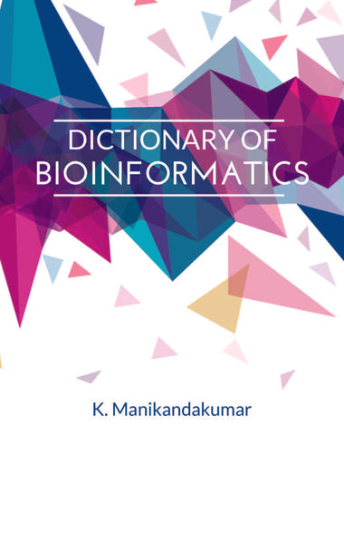 DICTIONARY OF BIOINFORMATICS
