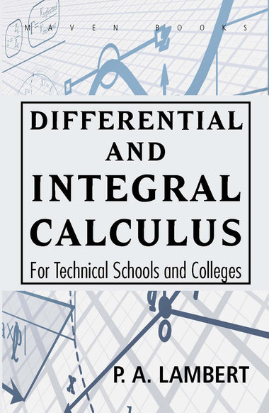 Differential and Integral Calculus For Technical Schools and Colleges