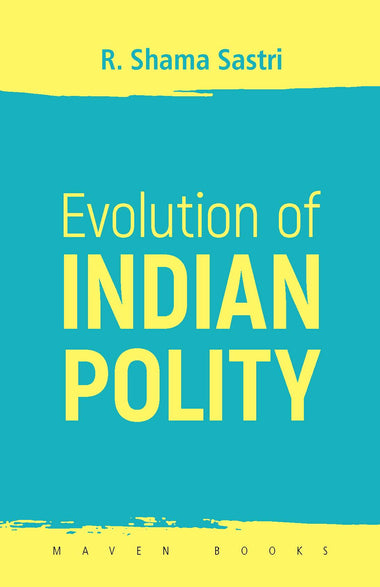 EVOLUTION OF INDIAN POLITY