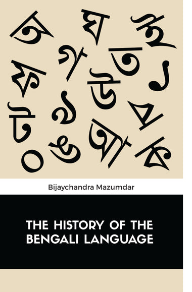 THE HISTORY OF THE BENGALI LANGUAGE