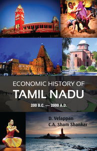 ECONOMIC HISTORY OF TAMIL NADU 200 B.C. — 2000 A.D.