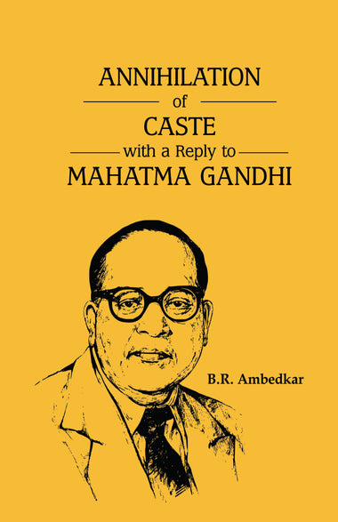 ANNIHILATION OF CASTE WITH A REPLY TO MAHATMA GANDHI