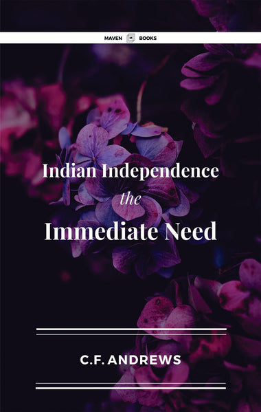 Indian Independence The Immediate Need