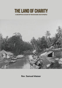 THE LAND OF CHARITY A Discriptive Account of Travancore and Its People