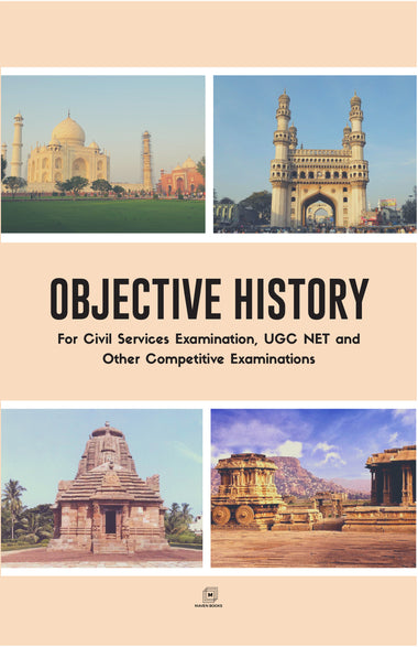 OBJECTIVE HISTORY For Civil Services Examination, UGC NET and Other Competitive Examinations