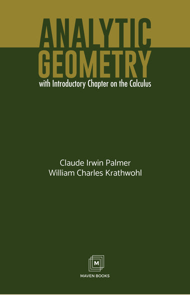 ANALYTIC GEOMETRY With Introductory Chapter on the Calculus