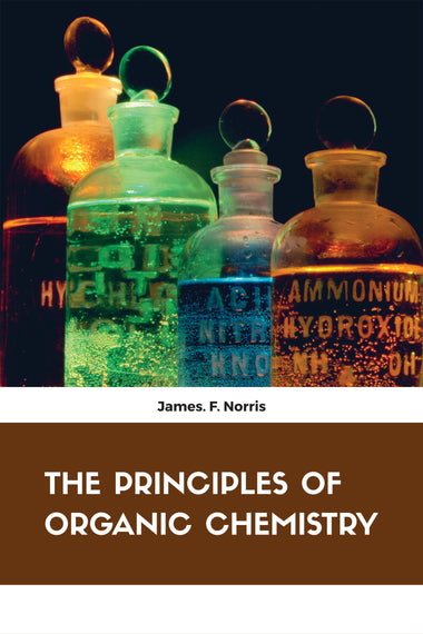 THE PRINCIPLES OF ORGANIC CHEMISTRY