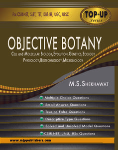OBJECTIVE BOTANY CELL AND MOLECULAR BIOLOGY, EVOLUTION, GENETICS, ECOLOGY, PHYSIOLOGY, BIOTECHNOLOGY, MICROBIOLOGY
