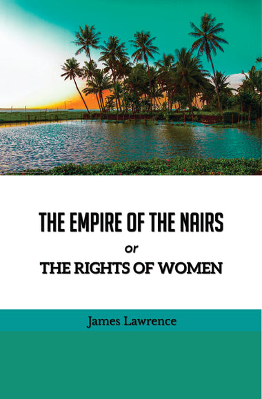 THE EMPIRE OF THE NAIRS or THE RIGHTS OF WOMEN