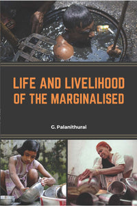 LIFE AND LIVELIHOOD OF THE MARGINALISED