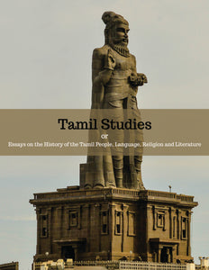 Tamil Studies or Essays on the History of the Tamil People, Language, Religion and Literature