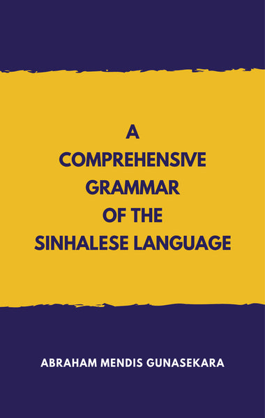 A Comprehensive Grammar of the Sinhalese language