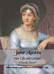 Jane Austen Her Life and Letters A Family Record