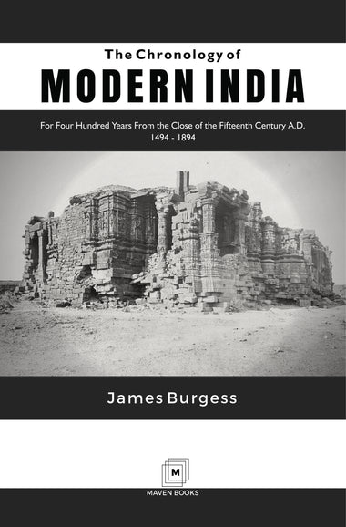 The Chronology of MODERN INDIA For Four Hundred Years From the Close of the Fifteenth Century A.D. 1494 - 1894