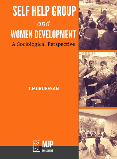 SELF HELP GROUP AND WOMEN DEVELOPMENT - A SOCIOLOGICAL PERSPECTIVE
