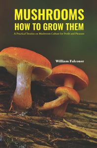 Mushroom How to Grow Them