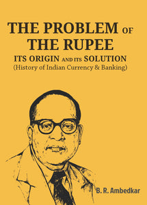 THE PROBLEM OF THE RUPEE