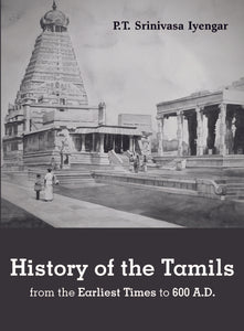 HISTORY OF THE TAMILS from the Earliest Times to 600 A.D.