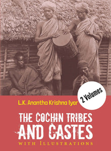 THE COCHIN TRIBES AND CASTES With Illustrations (2 Volumes)