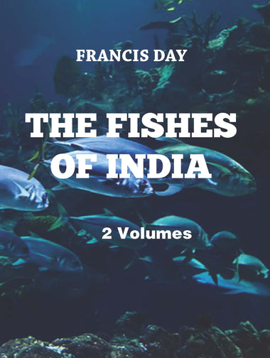THE FISHES OF INDIA (2 Volumes)