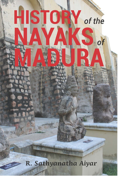 HISTORY of the NAYAKS of MADURA