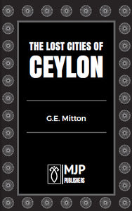 THE LOST CITIES OF CEYLON