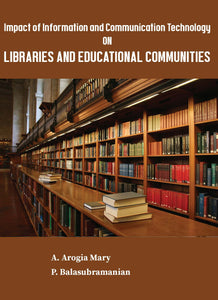 Impact of Information and Communication Technology on Libraries and Educational Communities
