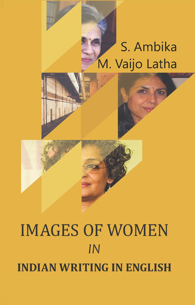 IMAGES OF WOMEN IN INDIAN WRITING IN ENGLISH