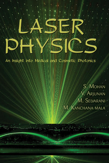 Laser Physics : An Insight Into Medical And Cosmetic Photonics