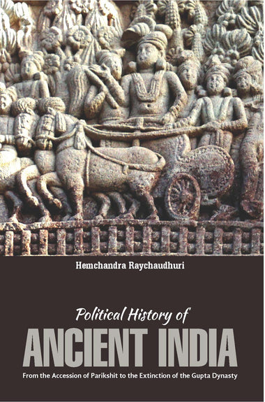 POLITICAL HISTORY OF ANCIENT INDIA From the Accession of Parikshit to the Extinction of the Gupta Dynasty