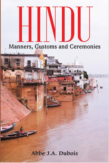 HINDU MANNERS, CUSTOMS and CEREMONIES